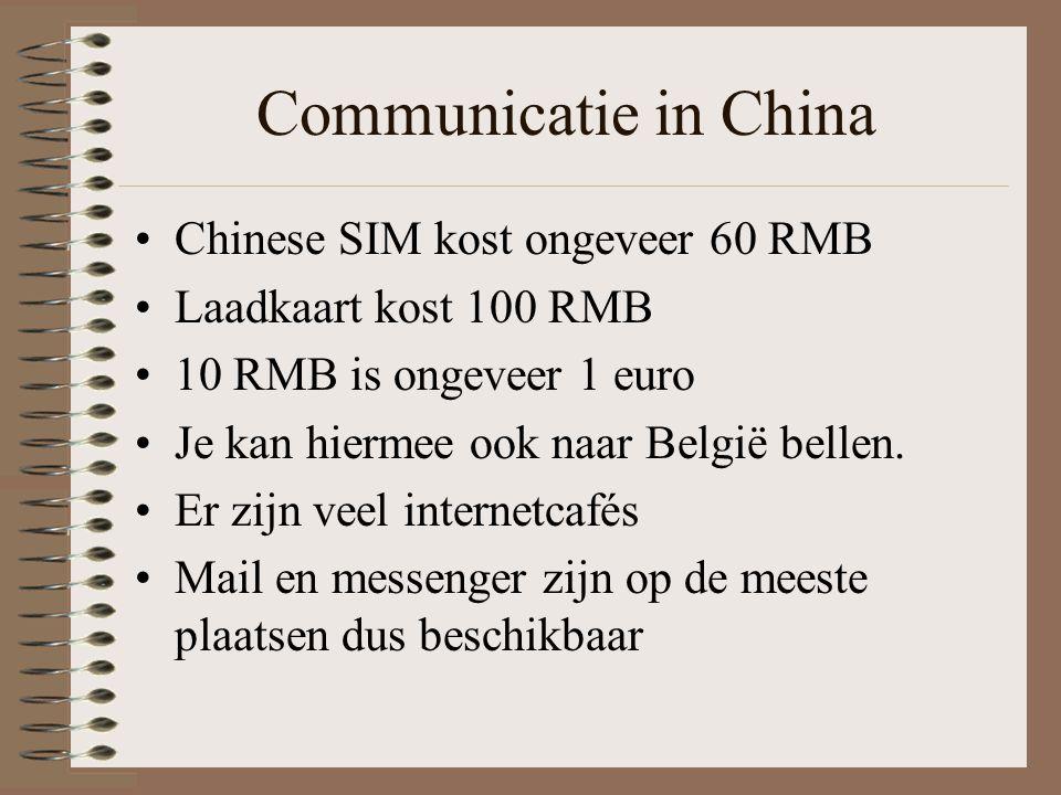 Communicatie in China Chinese SIM kost ongeveer 60 RMB Laadkaart kost 100 RMB 10 RMB is ongeveer 1 euro Je kan hiermee ook naar België bellen. Er zijn