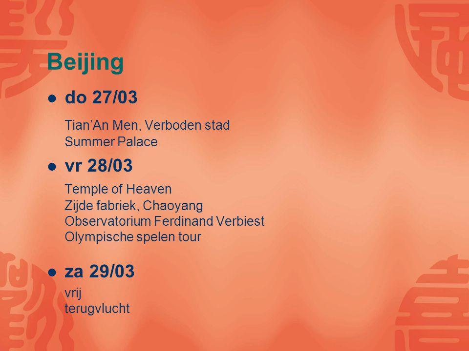 Beijing do 27/03 Tian'An Men, Verboden stad Summer Palace vr 28/03 Temple of Heaven Zijde fabriek, Chaoyang Observatorium Ferdinand Verbiest Olympisch