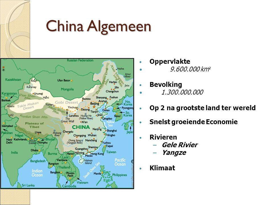 China Algemeen Oppervlakte 9.600.000 km ² Bevolking 1.300.000.000 Op 2 na grootste land ter wereld Snelst groeiende Economie Rivieren –Gele Rivier –Yangze Klimaat