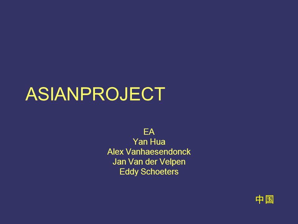 中国 ASIANPROJECT EA Yan Hua Alex Vanhaesendonck Jan Van der Velpen Eddy Schoeters
