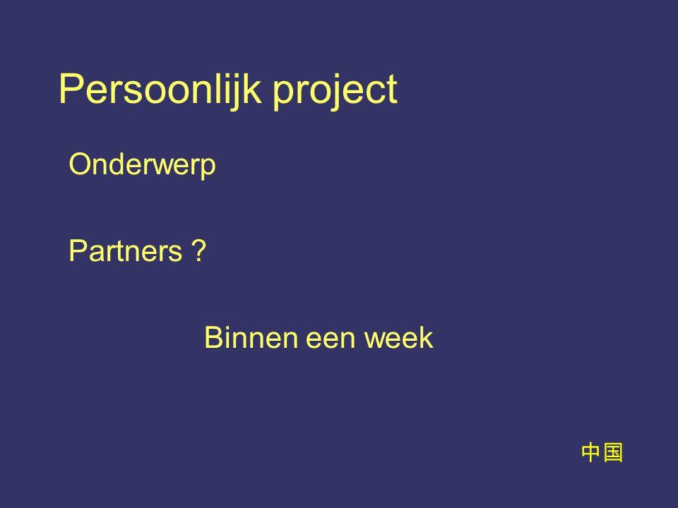 Persoonlijk project Onderwerp Partners ? Binnen een week