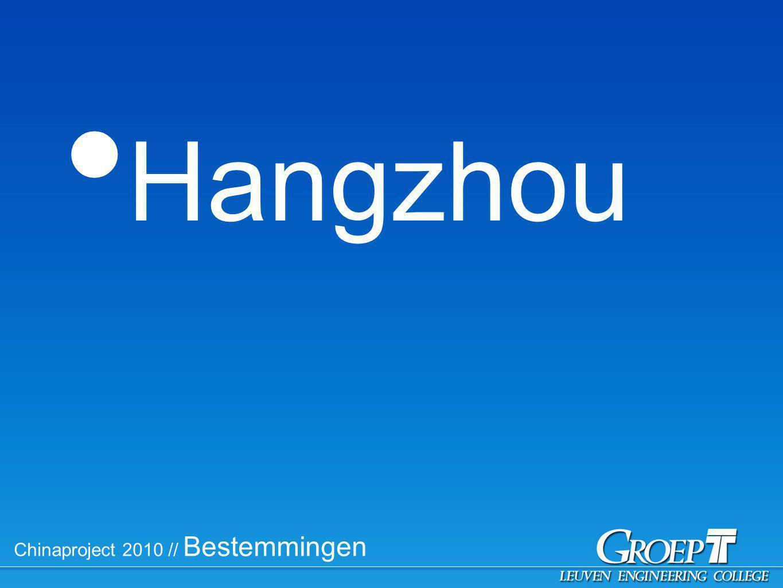 Chinaproject 2010 // Bestemmingen Hangzhou