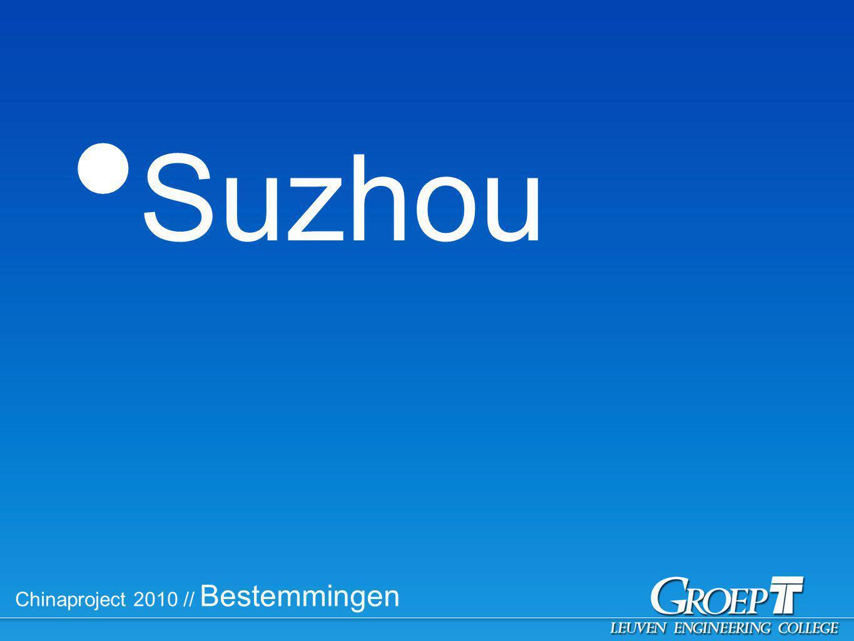 Chinaproject 2010 // Bestemmingen Suzhou
