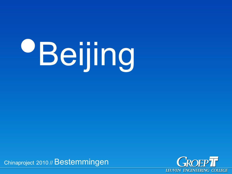 Chinaproject 2010 // Bestemmingen Beijing