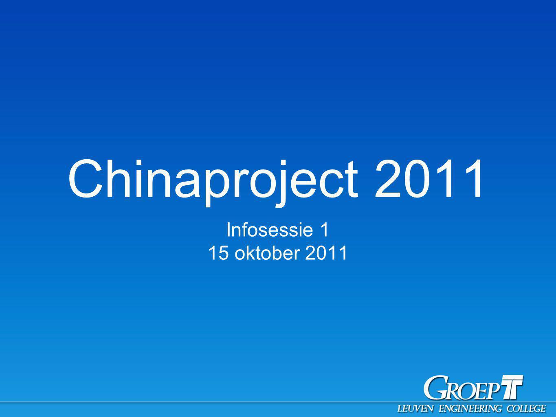 Chinaproject 2010 // WELKOM Projectvoorstelling Bestemmingen Praktische info