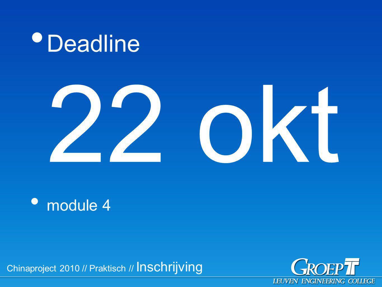 Chinaproject 2010 // Praktisch // Inschrijving Deadline 22 okt module 4