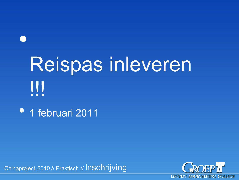 Chinaproject 2010 // Praktisch // Inschrijving Reispas inleveren !!! 1 februari 2011
