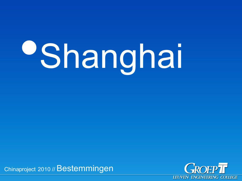 Chinaproject 2010 // Bestemmingen Shanghai