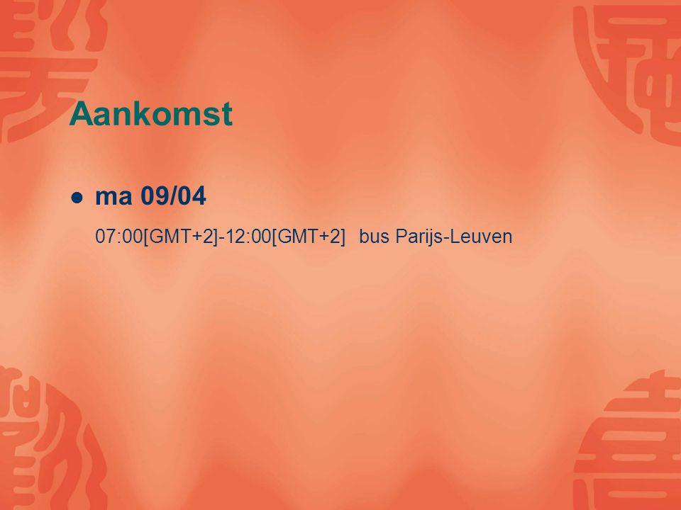 Aankomst ma 09/04 07:00[GMT+2]-12:00[GMT+2] bus Parijs-Leuven