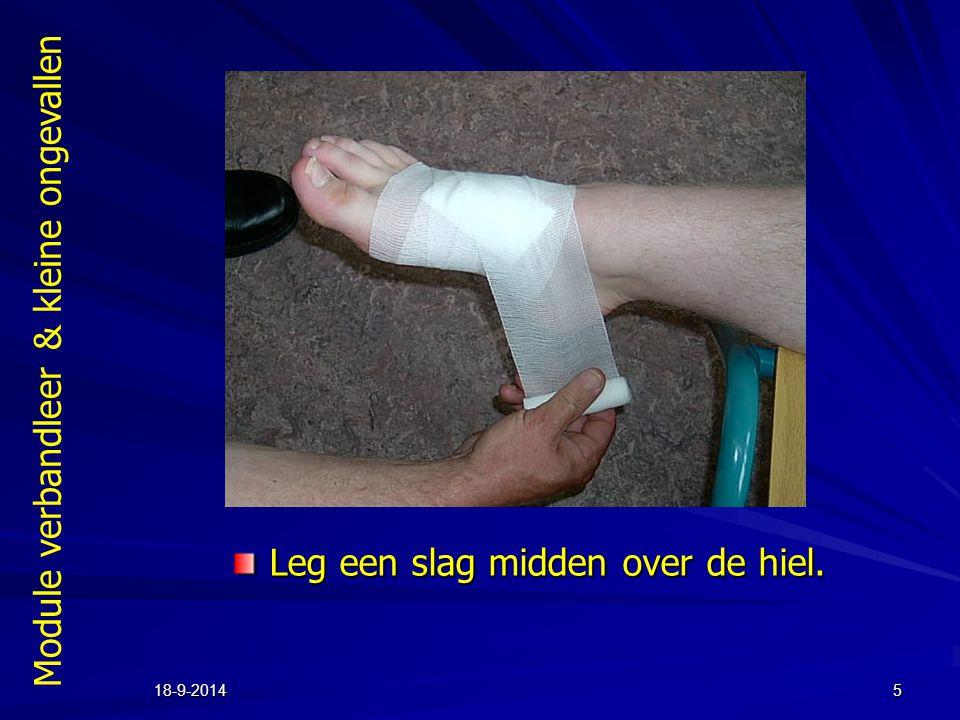 Module verbandleer & kleine ongevallen 18-9-20145 Leg een slag midden over de hiel.
