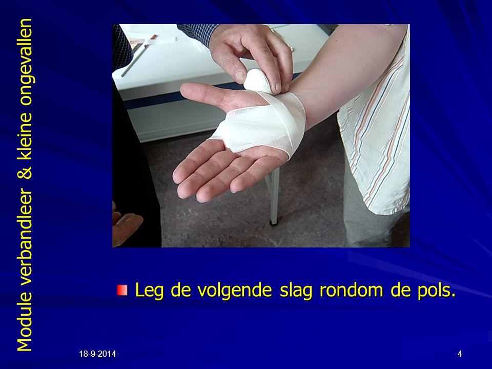Module verbandleer & kleine ongevallen 18-9-20144 Leg de volgende slag rondom de pols.
