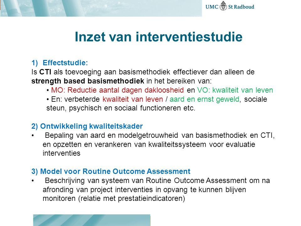 Inzet van interventiestudie 1)Effectstudie: Is CTI als toevoeging aan basismethodiek effectiever dan alleen de strength based basismethodiek in het be