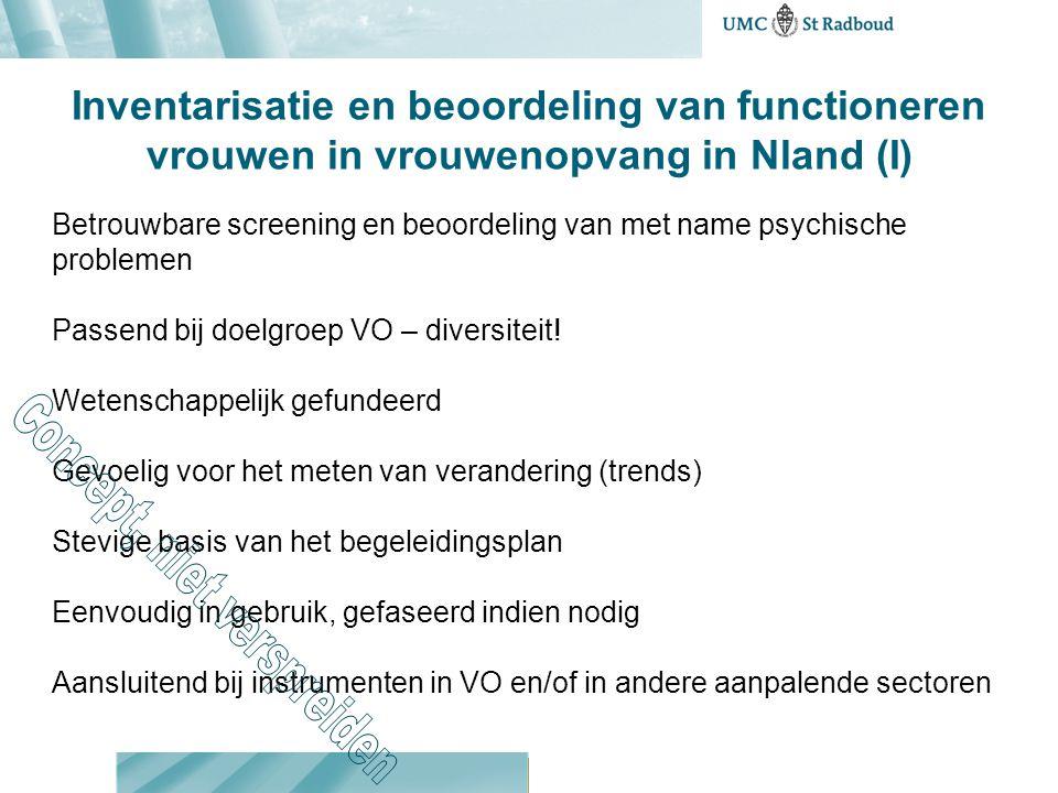 Inventarisatie en beoordeling van functioneren vrouwen in vrouwenopvang in Nland (I) Betrouwbare screening en beoordeling van met name psychische prob