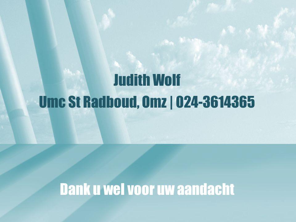 Judith Wolf Umc St Radboud, Omz   024-3614365 Dank u wel voor uw aandacht