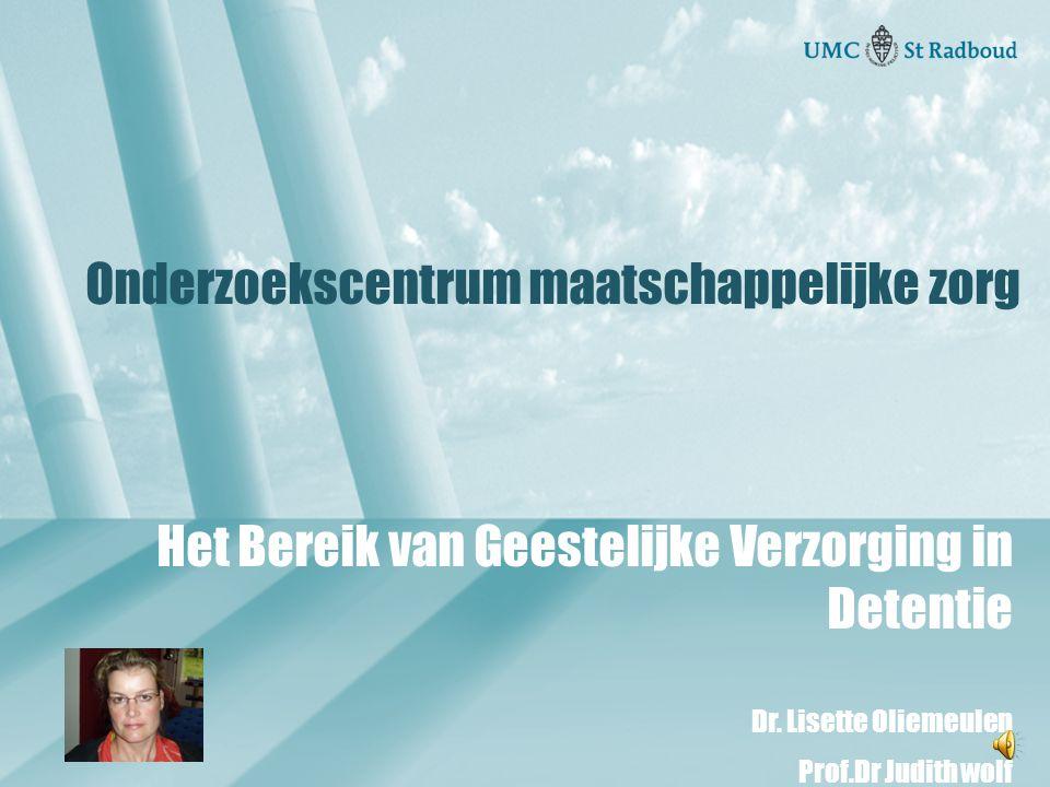 Onderzoekscentrum maatschappelijke zorg Het Bereik van Geestelijke Verzorging in Detentie Dr.