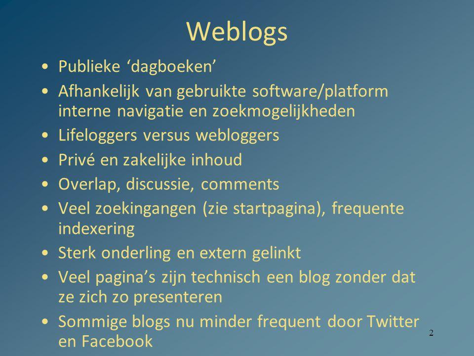 2 Weblogs Publieke 'dagboeken' Afhankelijk van gebruikte software/platform interne navigatie en zoekmogelijkheden Lifeloggers versus webloggers Privé
