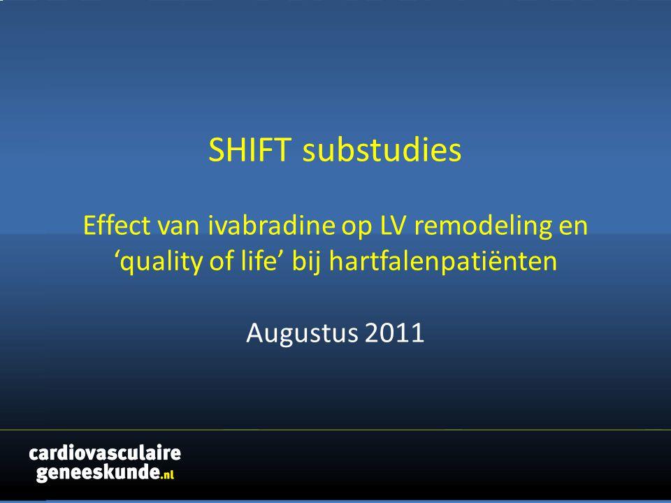 SHIFT substudies Effect van ivabradine op LV remodeling en 'quality of life' bij hartfalenpatiënten Augustus 2011