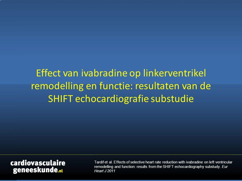 Effect van ivabradine op linkerventrikel remodelling en functie: resultaten van de SHIFT echocardiografie substudie Tardif et al.