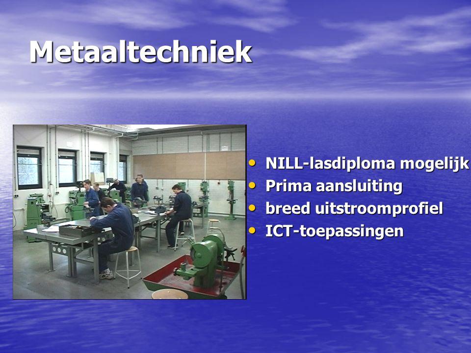 NILL-lasdiploma mogelijk NILL-lasdiploma mogelijk Prima aansluiting Prima aansluiting breed uitstroomprofiel breed uitstroomprofiel ICT-toepassingen I