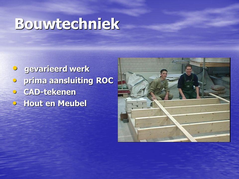 Bouwtechniek gevarieerd werk gevarieerd werk prima aansluiting ROC prima aansluiting ROC CAD-tekenen CAD-tekenen Hout en Meubel Hout en Meubel
