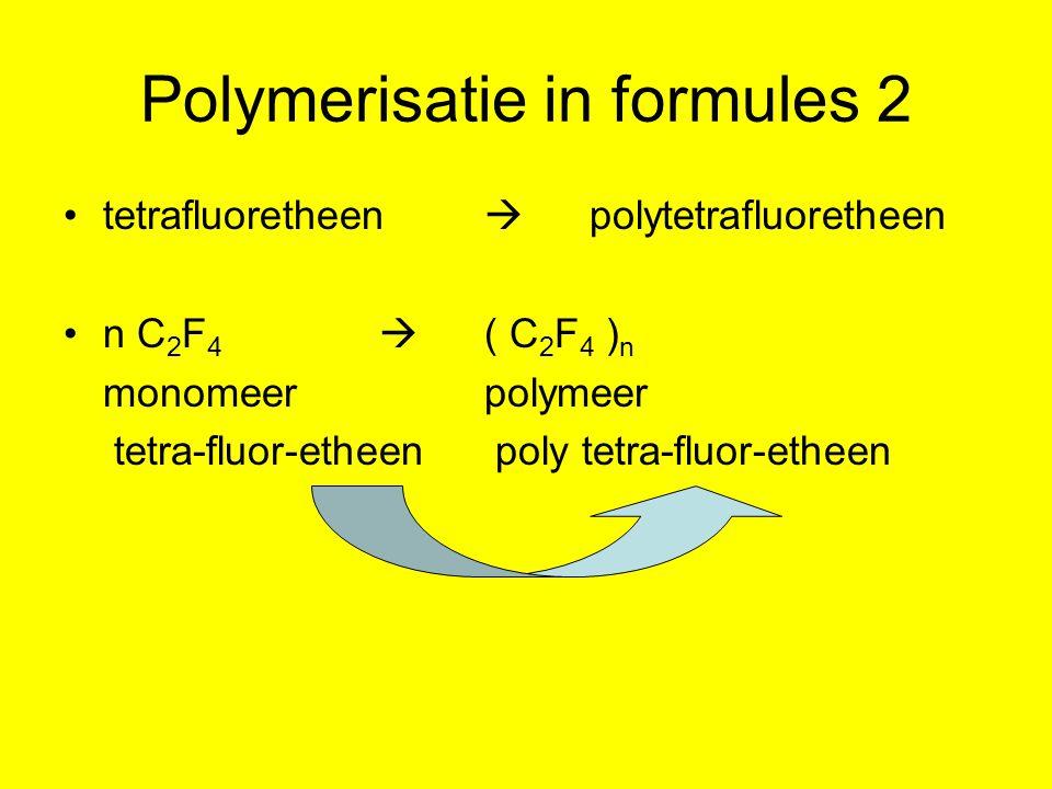 Van polymeer naar monomeer In een monomeer zit altijd een dubbele binding.