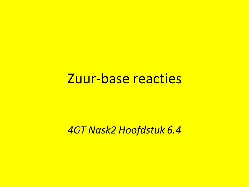 Zuur-base reacties 4GT Nask2 Hoofdstuk 6.4