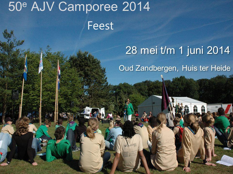50 e AJV Camporee 2014 28 mei t/m 1 juni 2014 Oud Zandbergen, Huis ter Heide Feest