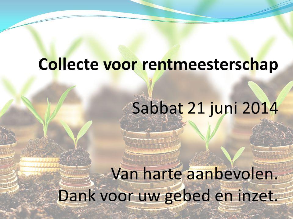 Collecte voor rentmeesterschap Sabbat 21 juni 2014 Van harte aanbevolen.
