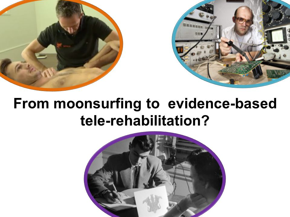 From moonsurfing to evidence-based tele-rehabilitation