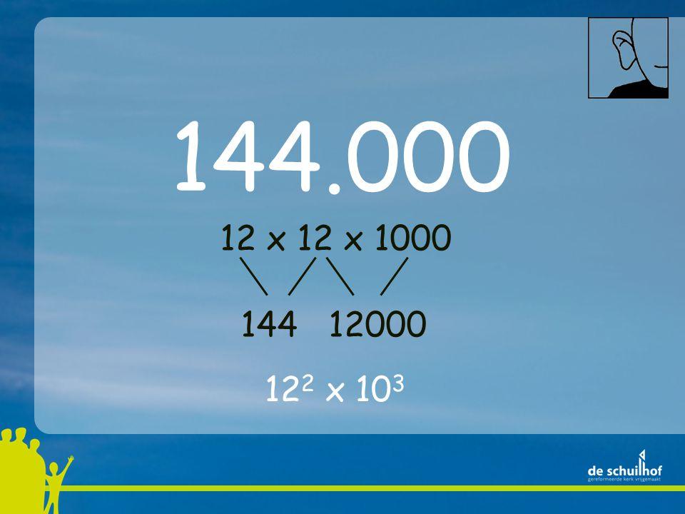 144.000 12 x 12 x 1000 144 12000 12 2 x 10 3
