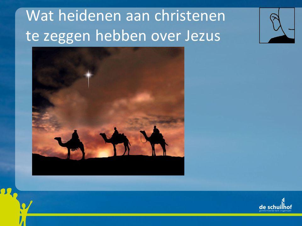 Wat heidenen aan christenen te zeggen hebben over Jezus
