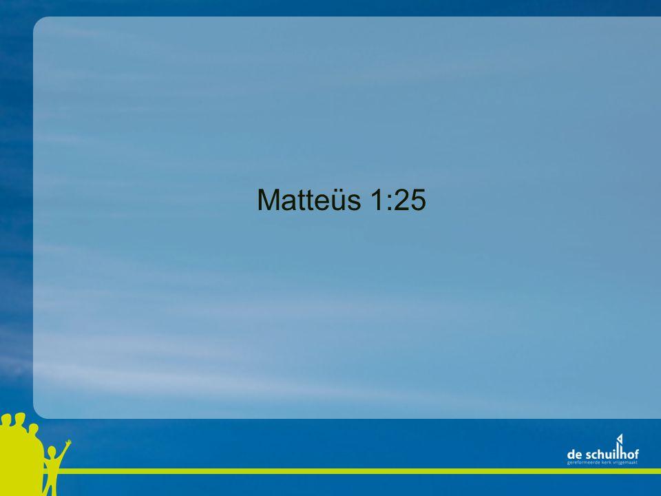 Matteüs 1:25
