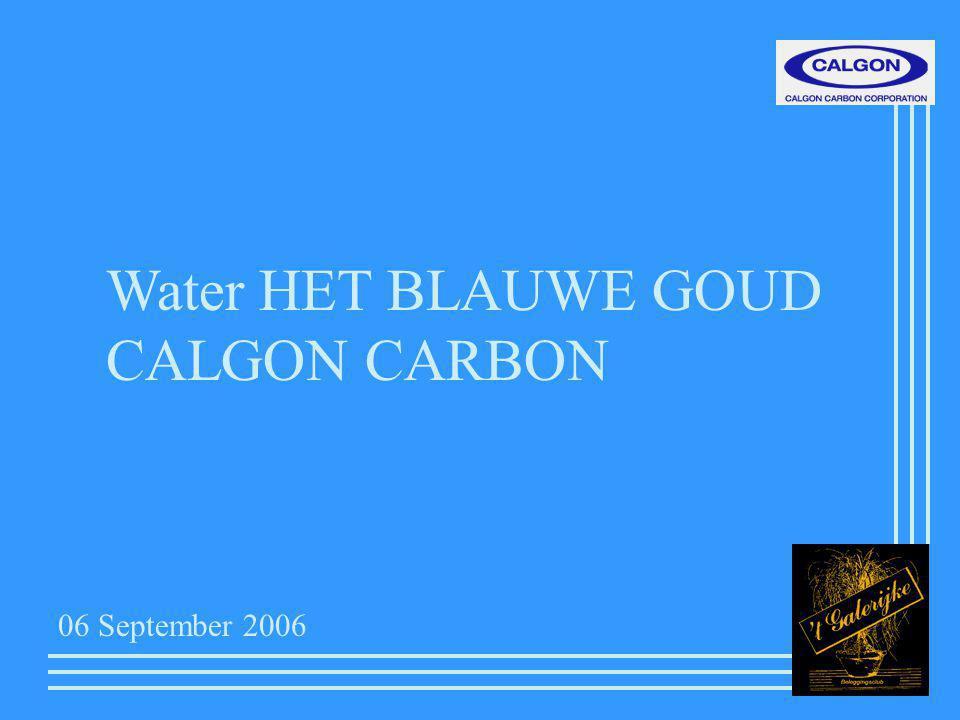 Water HET BLAUWE GOUD CALGON CARBON 06 September 2006