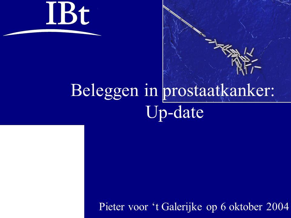Beleggen in prostaatkanker: Up-date Pieter voor 't Galerijke op 6 oktober 2004