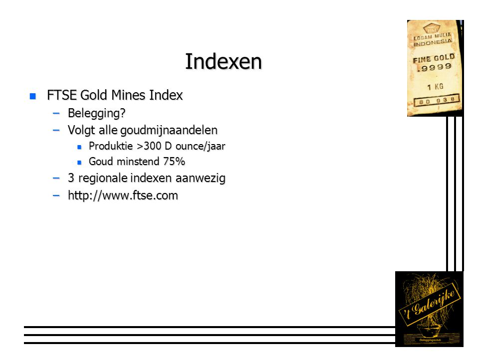 Indexen n FTSE Gold Mines Index –Belegging.