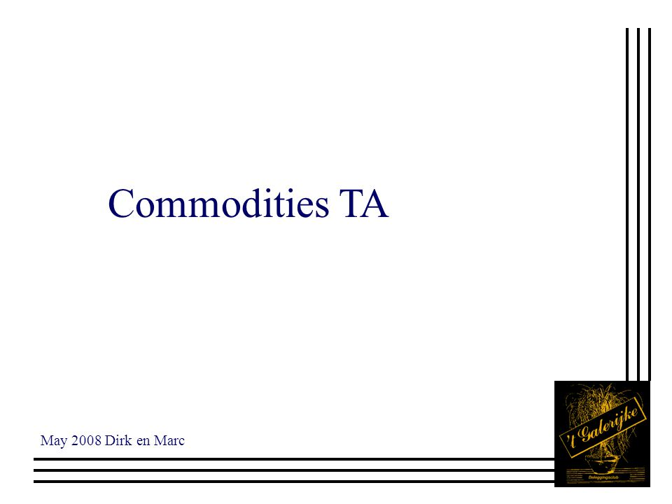 Commodities TA May 2008 Dirk en Marc