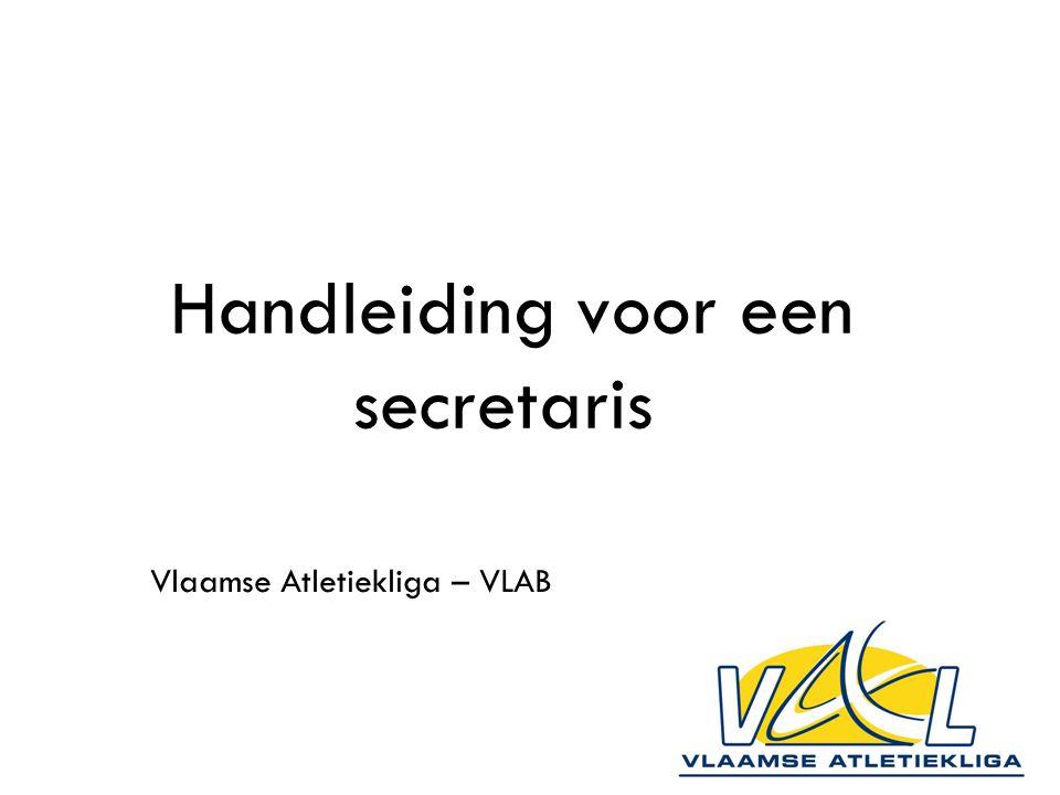 Vlaamse Atletiekliga – VLAB Handleiding voor een secretaris