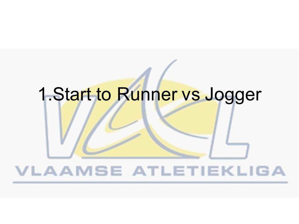 Start to Runner vs Jogger (1) Start to runner: –Zelfde doelstelling – van 0 naar 5km –(Meestal) laag beginniveau –Duidelijke en snelle vorderingen –zelfde schema Jogger: –Verschillende doelstellingen (10km, halve marathon,...) –Verschillende beginconditie –Verschil in aanleg –Verschillende tijdsinvestering –Grote diversiteit in schema's