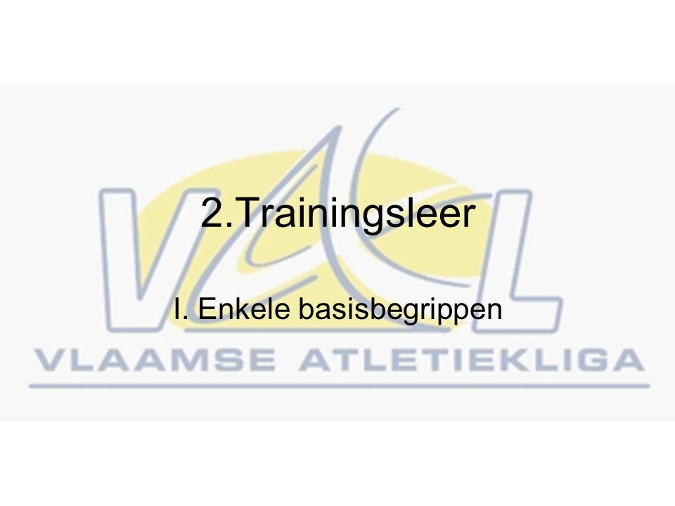 2.Trainingsleer I. Enkele basisbegrippen