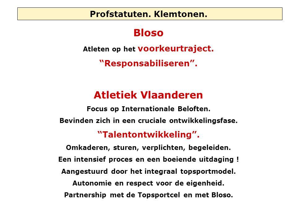 """Profstatuten. Klemtonen. Bloso Atleten op het voorkeurtraject. """"Responsabiliseren"""". Atletiek Vlaanderen Focus op Internationale Beloften. Bevinden zic"""
