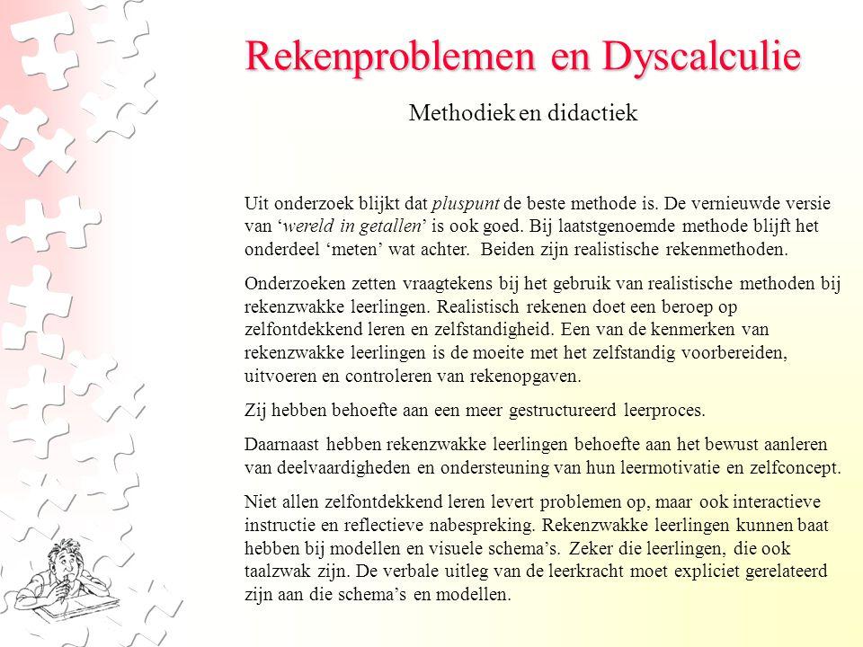 Rekenproblemen en Dyscalculie Methodiek en didactiek Uit onderzoek blijkt dat pluspunt de beste methode is. De vernieuwde versie van 'wereld in getall
