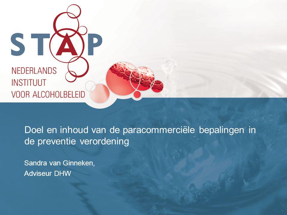 Doel en inhoud van de paracommerciële bepalingen in de preventie verordening Sandra van Ginneken, Adviseur DHW