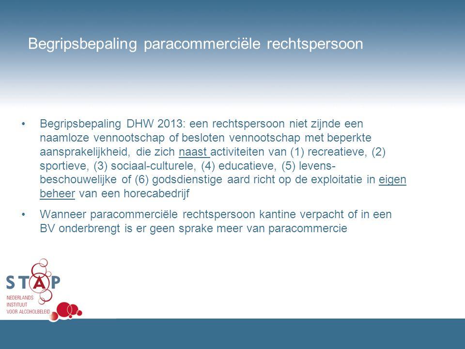 Begripsbepaling paracommerciële rechtspersoon Begripsbepaling DHW 2013: een rechtspersoon niet zijnde een naamloze vennootschap of besloten vennootsch