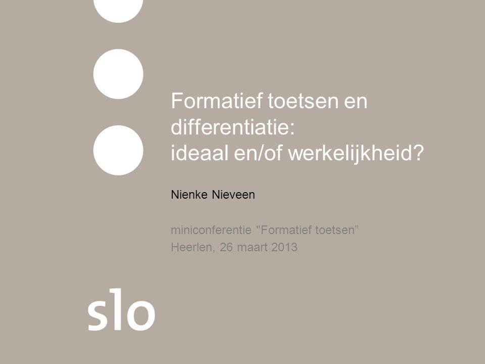 Formatief toetsen en differentiatie: ideaal en/of werkelijkheid.