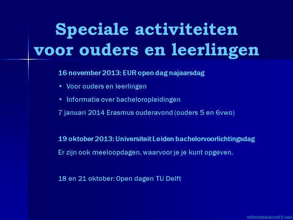 Speciale activiteiten voor ouders en leerlingen 16 november 2013: EUR open dag najaarsdag Voor ouders en leerlingen Informatie over bacheloropleidinge