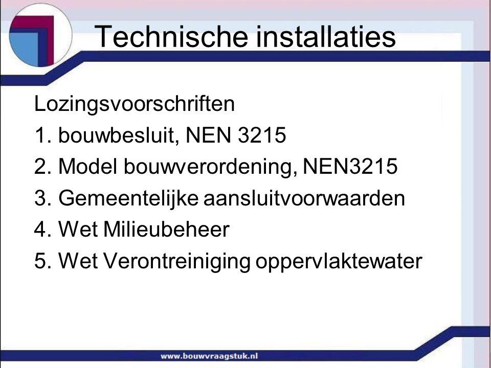 Technische installaties Lozingsvoorschriften 1.bouwbesluit, NEN 3215 2.