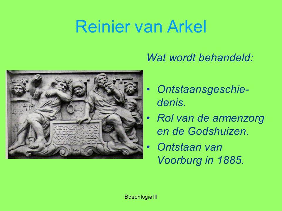 Boschlogie III Reinier van Arkel Wat wordt behandeld: Ontstaansgeschie- denis. Rol van de armenzorg en de Godshuizen. Ontstaan van Voorburg in 1885.