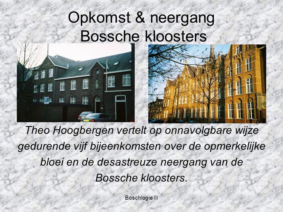 Boschlogie III Opkomst & neergang Bossche kloosters Theo Hoogbergen vertelt op onnavolgbare wijze gedurende vijf bijeenkomsten over de opmerkelijke bloei en de desastreuze neergang van de Bossche kloosters.