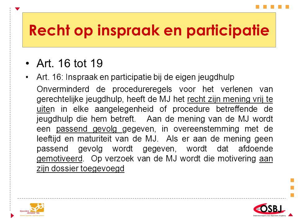 Recht op inspraak en participatie Art.16 tot 19 Art.