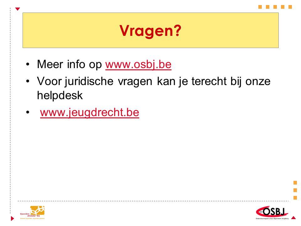 Meer info op www.osbj.be Voor juridische vragen kan je terecht bij onze helpdesk www.jeugdrecht.be
